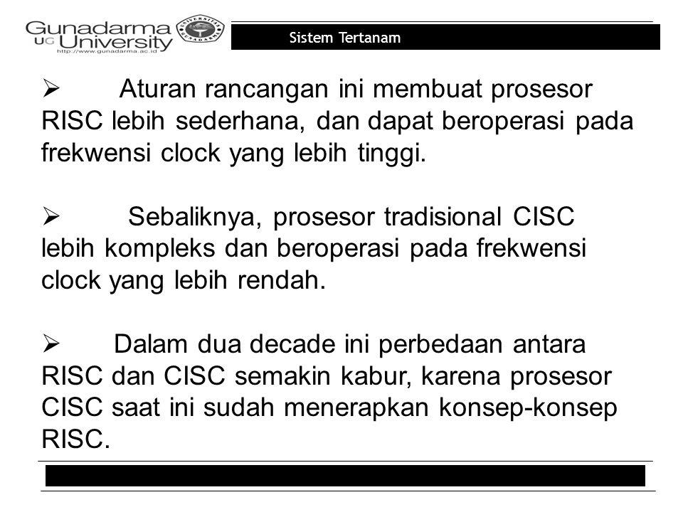 Aturan rancangan ini membuat prosesor RISC lebih sederhana, dan dapat beroperasi pada frekwensi clock yang lebih tinggi.