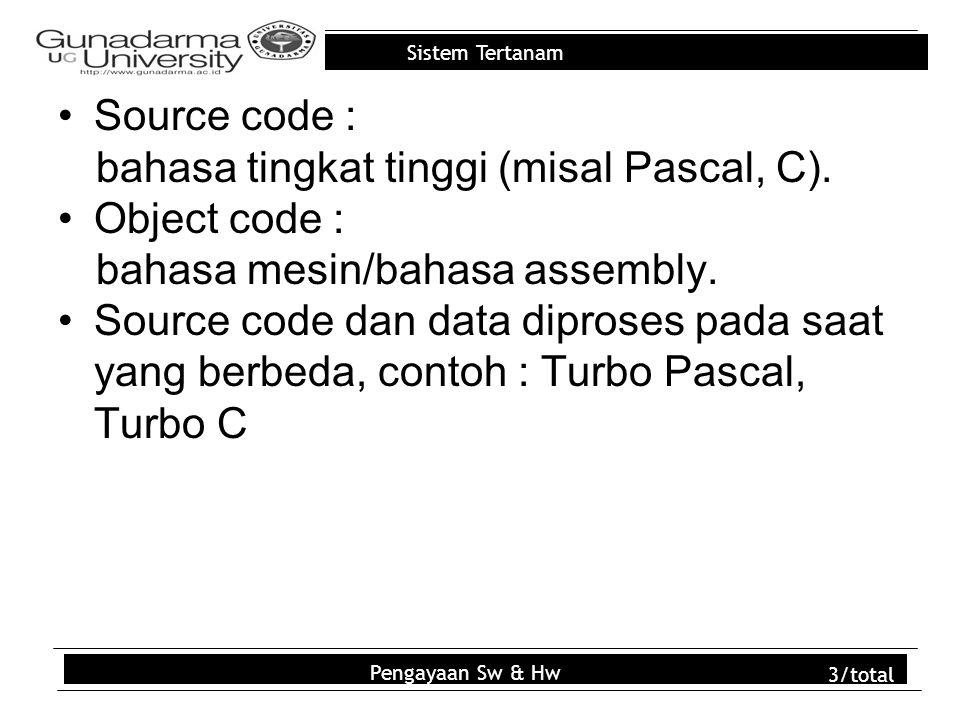 bahasa tingkat tinggi (misal Pascal, C). Object code :