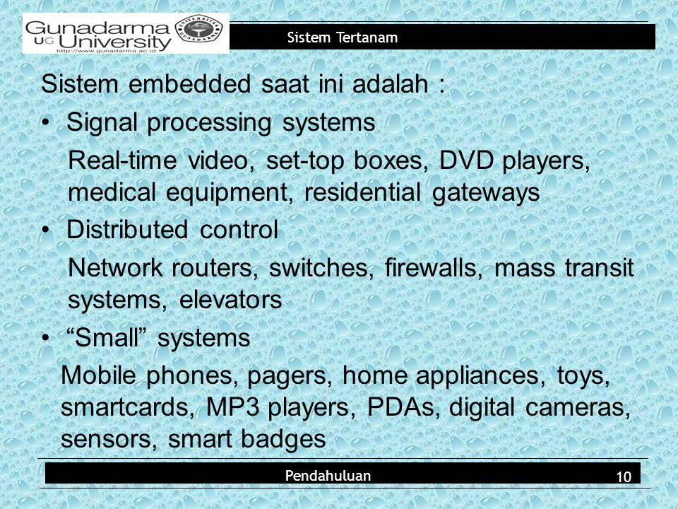 Sistem embedded saat ini adalah : Signal processing systems