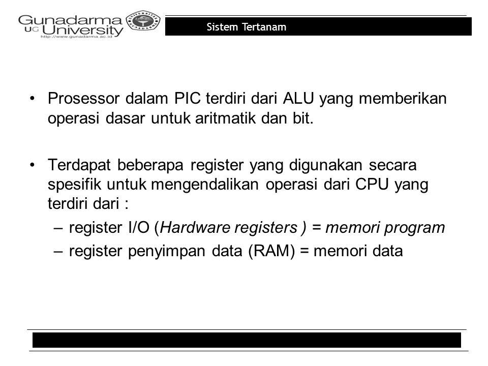 Prosessor dalam PIC terdiri dari ALU yang memberikan operasi dasar untuk aritmatik dan bit.