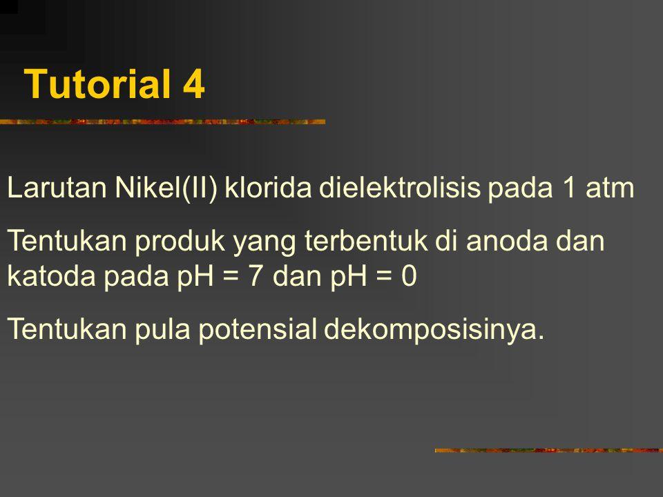 Tutorial 4 Larutan Nikel(II) klorida dielektrolisis pada 1 atm