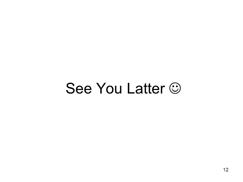 See You Latter 