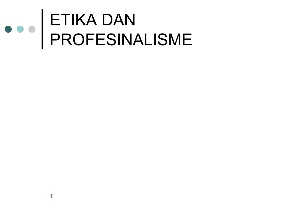 ETIKA DAN PROFESINALISME