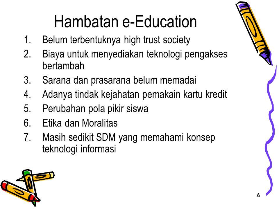 Hambatan e-Education Belum terbentuknya high trust society