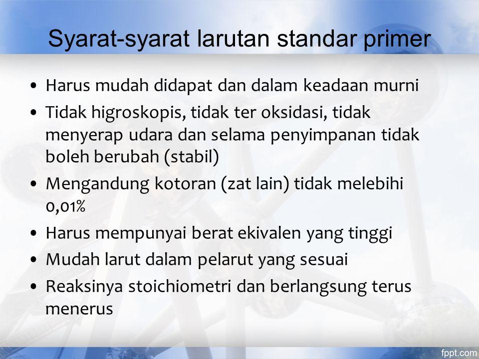 Syarat-syarat larutan standar primer