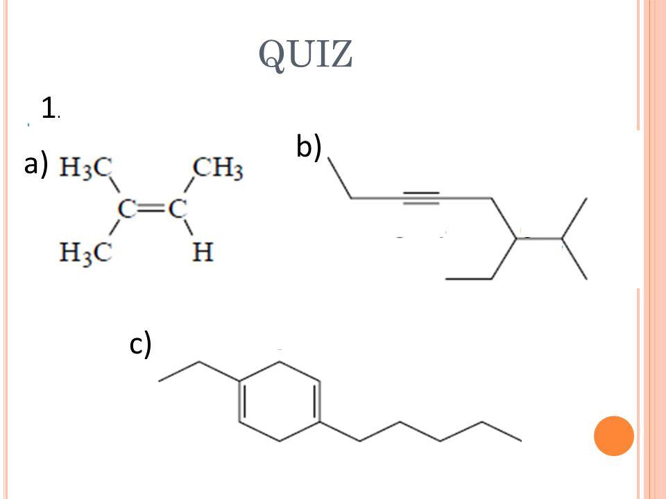 QUIZ 1. b) a) c)