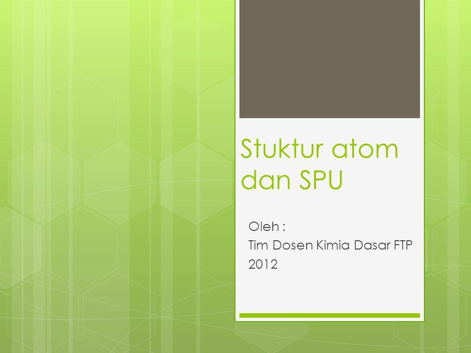 Oleh : Tim Dosen Kimia Dasar FTP 2012
