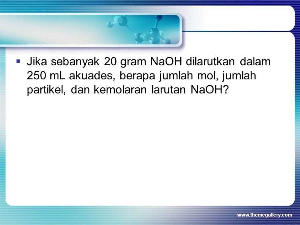 Jika sebanyak 20 gram NaOH dilarutkan dalam 250 mL akuades, berapa jumlah mol, jumlah partikel, dan kemolaran larutan NaOH