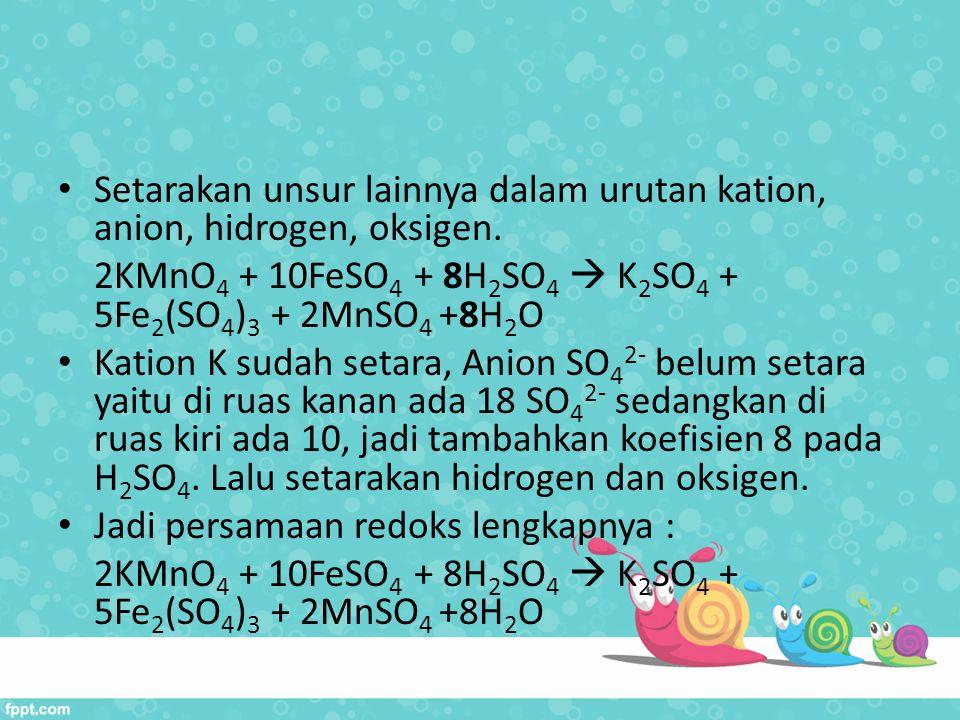 Setarakan unsur lainnya dalam urutan kation, anion, hidrogen, oksigen.