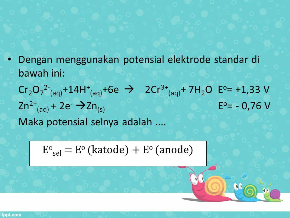 Eosel = Eo (katode) + Eo (anode)