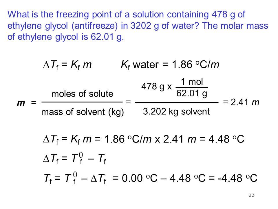 DTf = Kf m Kf water = 1.86 oC/m DTf = Kf m