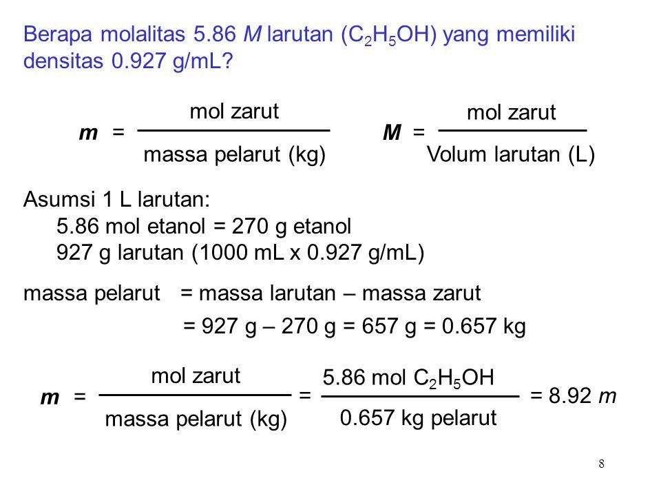 Berapa molalitas 5. 86 M larutan (C2H5OH) yang memiliki densitas 0