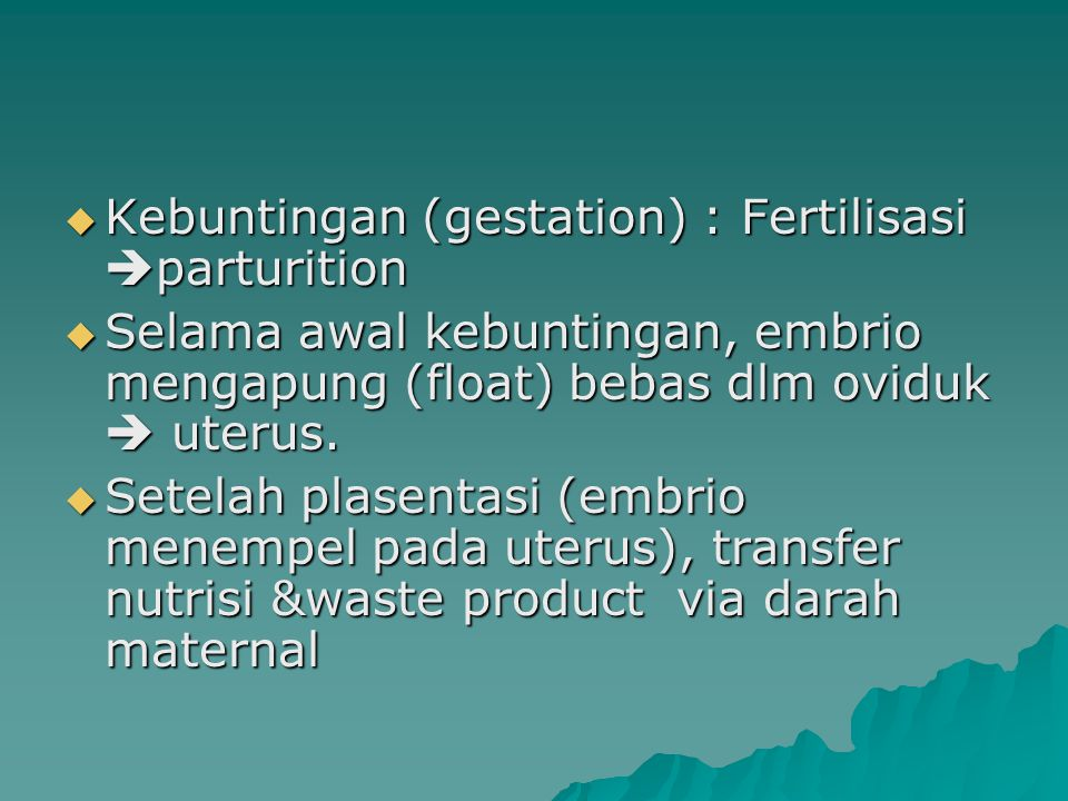 Kebuntingan (gestation) : Fertilisasi parturition