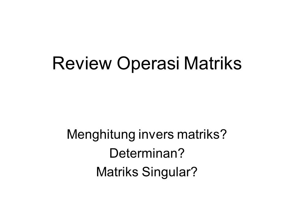 Review Operasi Matriks