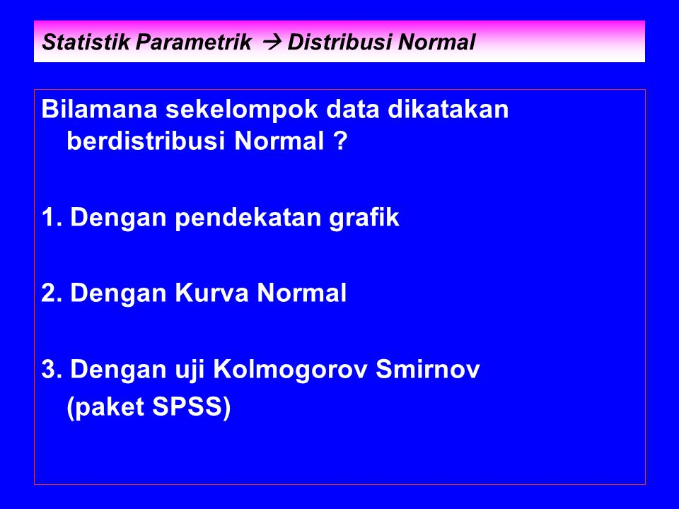 Statistik Parametrik  Distribusi Normal