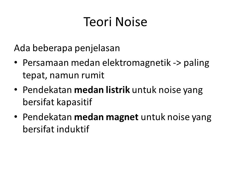 Teori Noise Ada beberapa penjelasan
