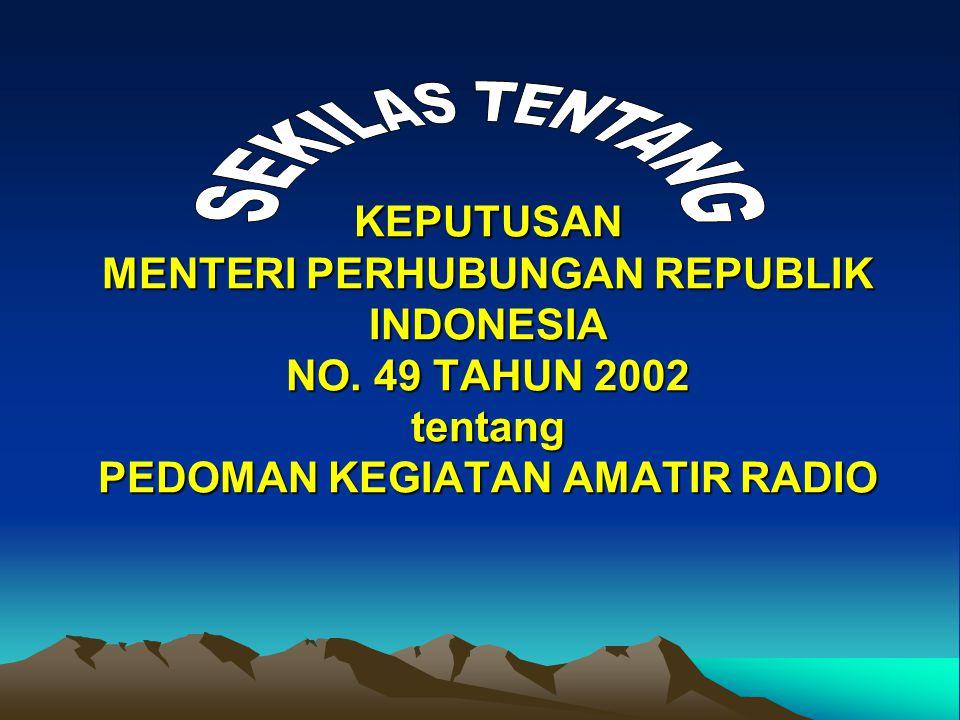 SEKILAS TENTANG KEPUTUSAN MENTERI PERHUBUNGAN REPUBLIK INDONESIA NO.