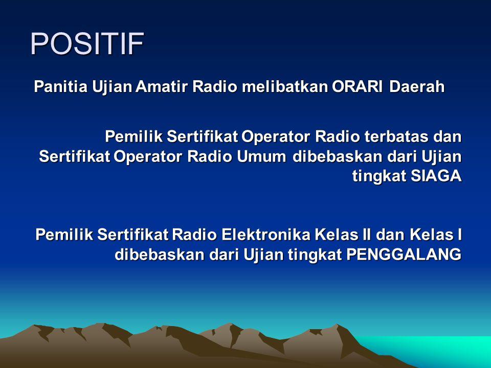 POSITIF Panitia Ujian Amatir Radio melibatkan ORARI Daerah