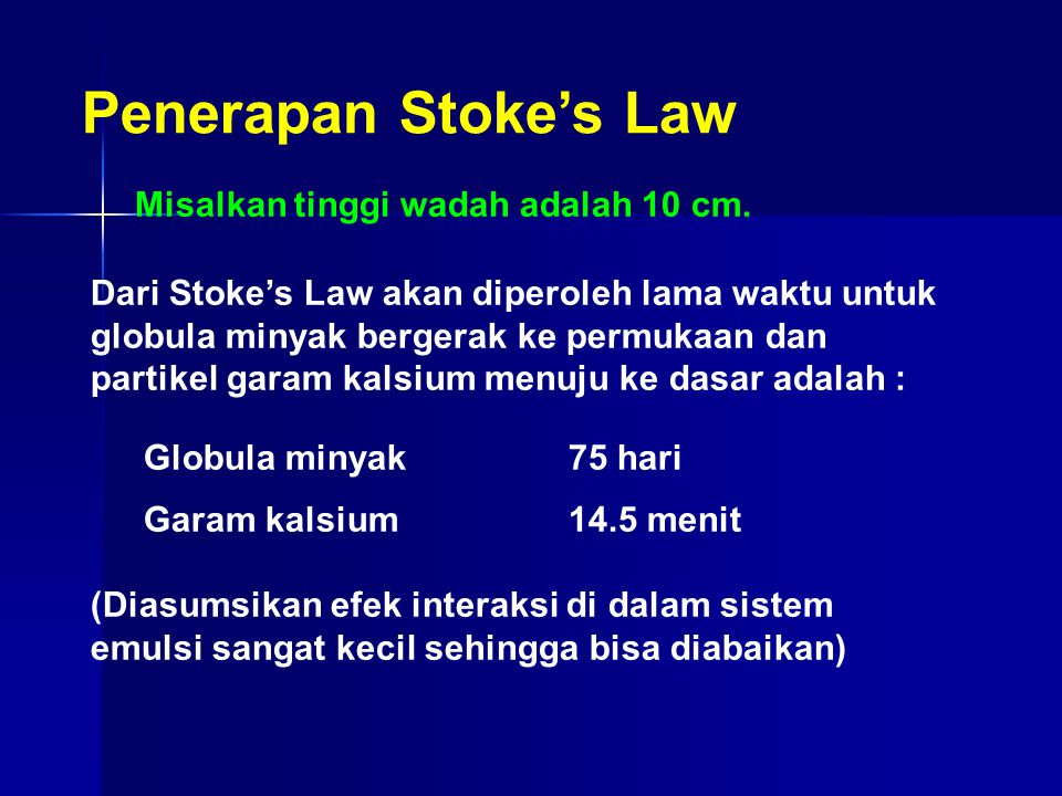 Penerapan Stoke's Law Misalkan tinggi wadah adalah 10 cm.