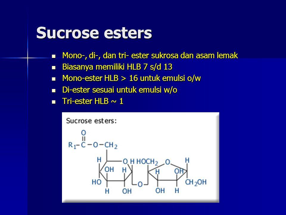 Sucrose esters Mono-, di-, dan tri- ester sukrosa dan asam lemak