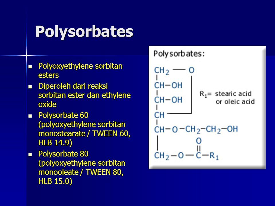 Polysorbates Polyoxyethylene sorbitan esters