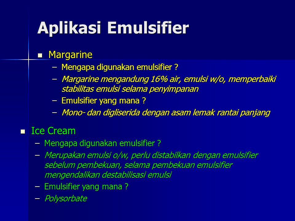 Aplikasi Emulsifier Margarine Ice Cream Mengapa digunakan emulsifier