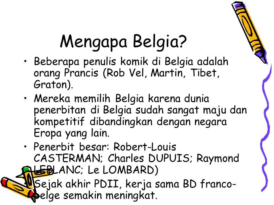 Mengapa Belgia Beberapa penulis komik di Belgia adalah orang Prancis (Rob Vel, Martin, Tibet, Graton).