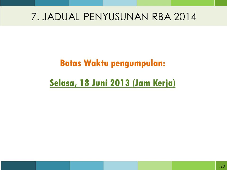 Batas Waktu pengumpulan: Selasa, 18 Juni 2013 (Jam Kerja)