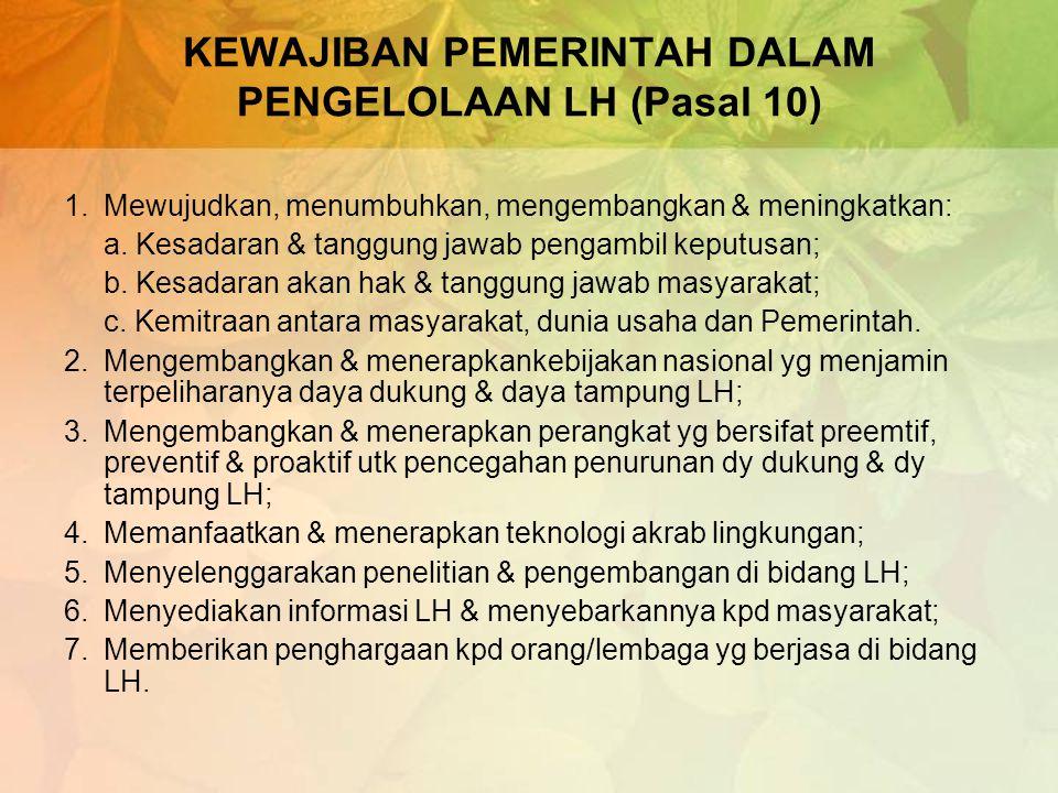 KEWAJIBAN PEMERINTAH DALAM PENGELOLAAN LH (Pasal 10)