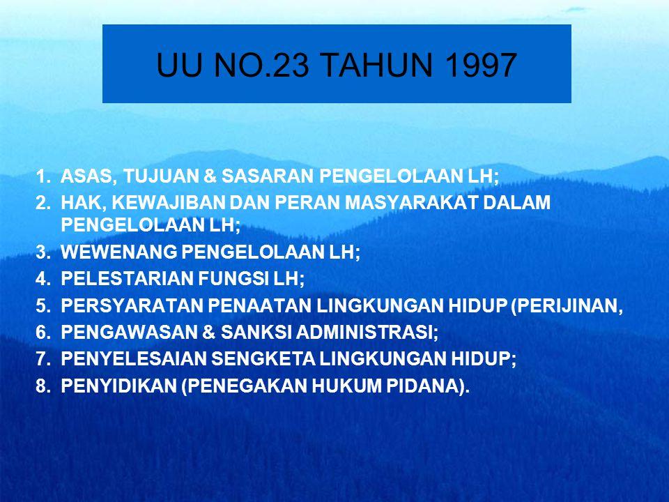 UU NO.23 TAHUN 1997 ASAS, TUJUAN & SASARAN PENGELOLAAN LH;