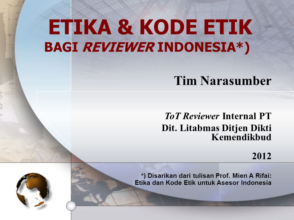 ETIKA & KODE ETIK BAGI REVIEWER INDONESIA*)