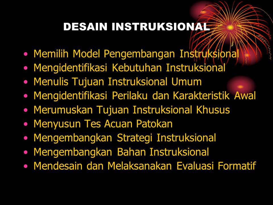 DESAIN INSTRUKSIONAL Memilih Model Pengembangan Instruksional. Mengidentifikasi Kebutuhan Instruksional.