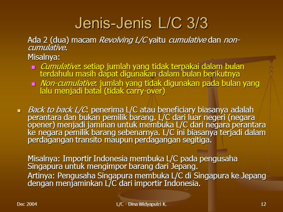 Jenis-Jenis L/C 3/3 Ada 2 (dua) macam Revolving L/C yaitu cumulative dan non-cumulative. Misalnya:
