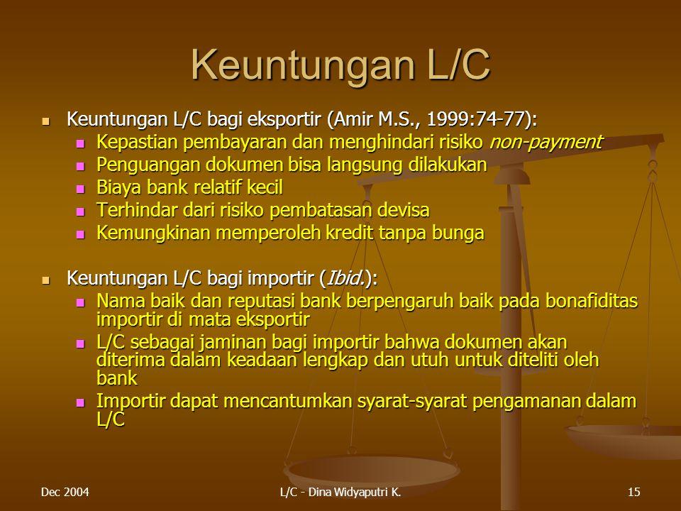 Keuntungan L/C Keuntungan L/C bagi eksportir (Amir M.S., 1999:74-77):