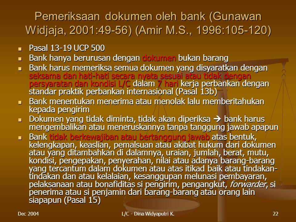 Pemeriksaan dokumen oleh bank (Gunawan Widjaja, 2001:49-56) (Amir M. S