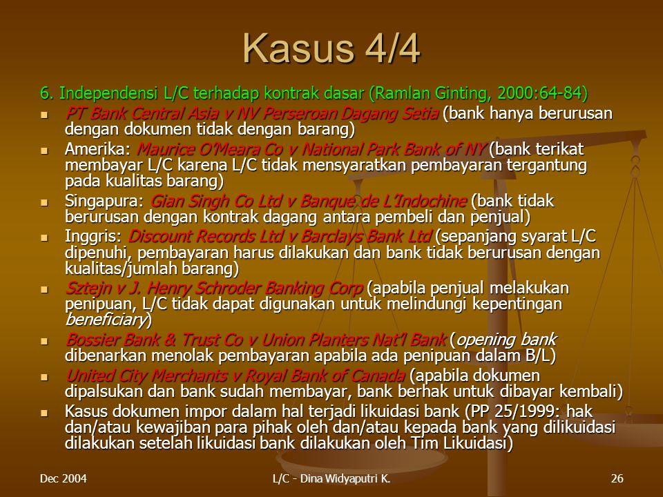 Kasus 4/4 6. Independensi L/C terhadap kontrak dasar (Ramlan Ginting, 2000:64-84)