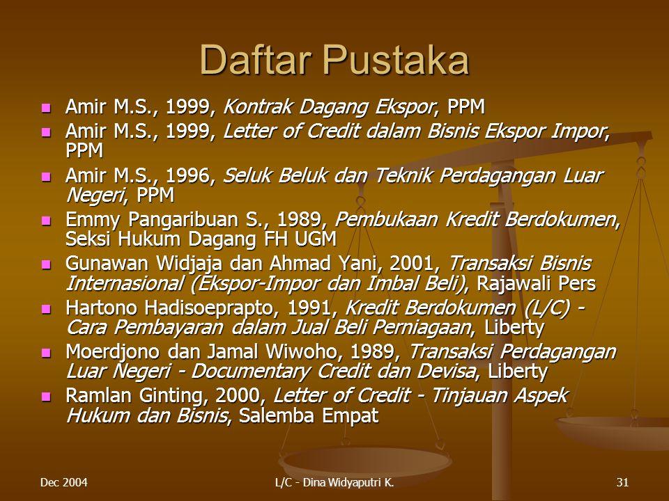 Daftar Pustaka Amir M.S., 1999, Kontrak Dagang Ekspor, PPM