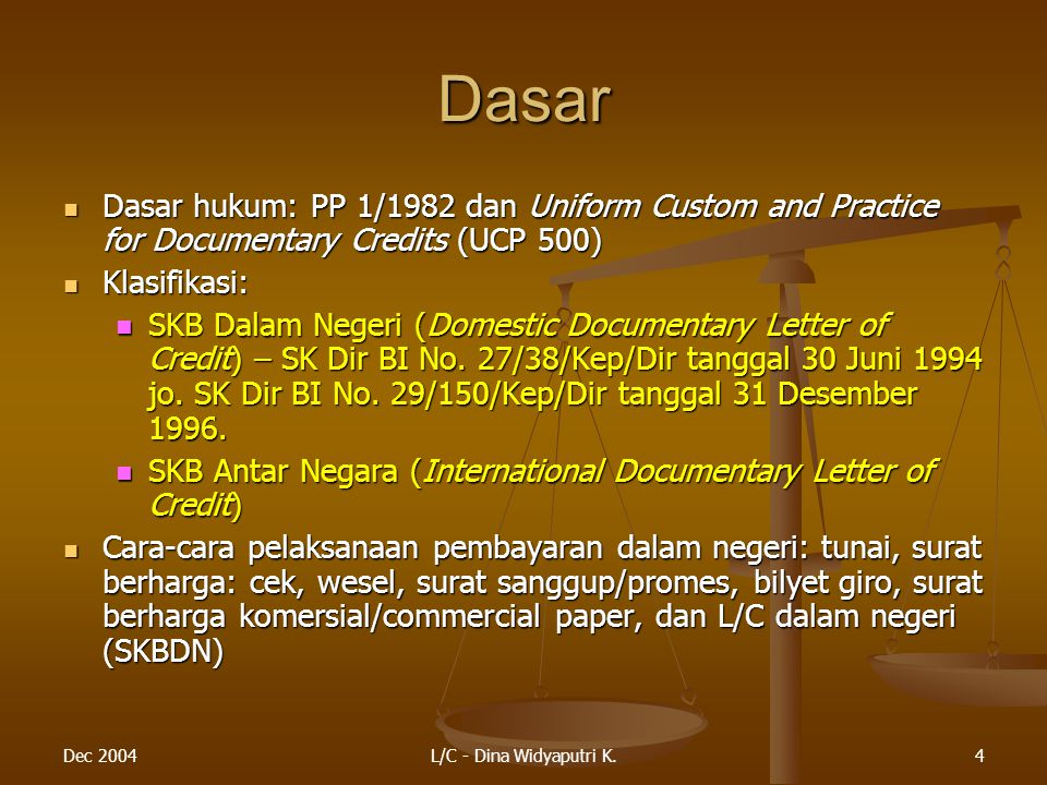 Dasar Dasar hukum: PP 1/1982 dan Uniform Custom and Practice for Documentary Credits (UCP 500) Klasifikasi: