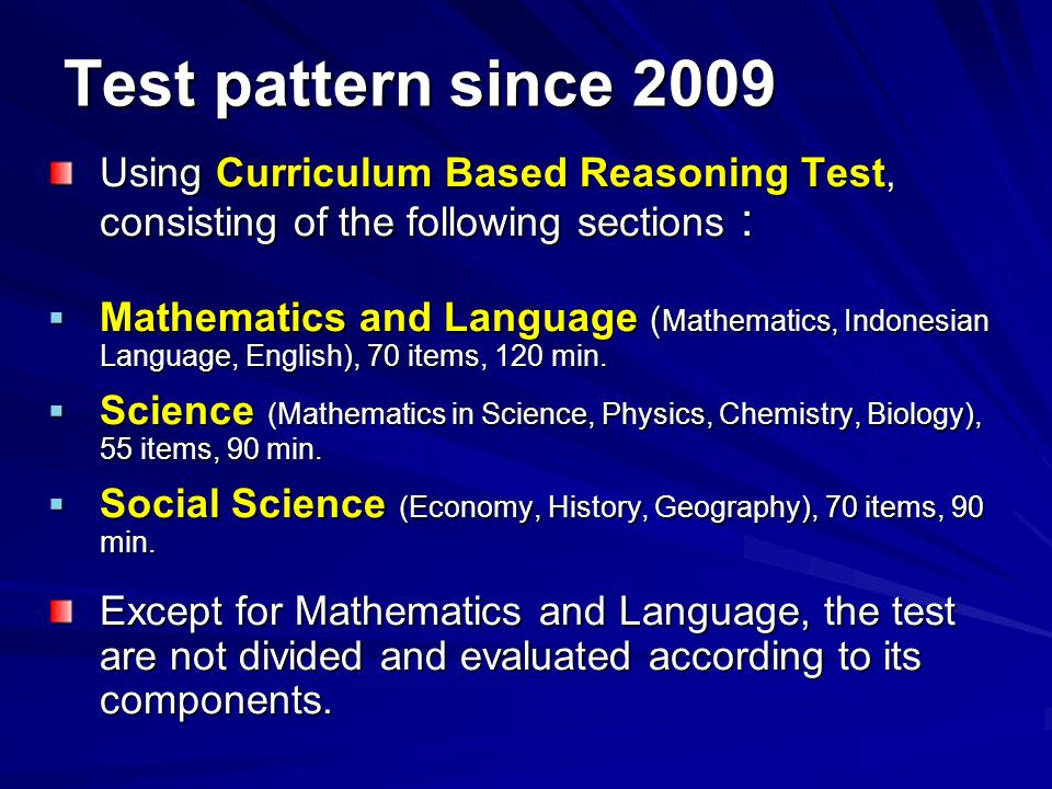 Test pattern since 2009 Using Curriculum Based Reasoning Test, consisting of the following sections :