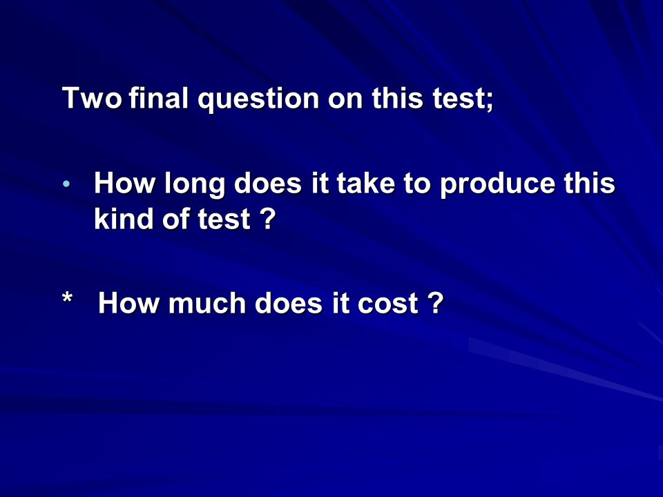 Two final question on this test;