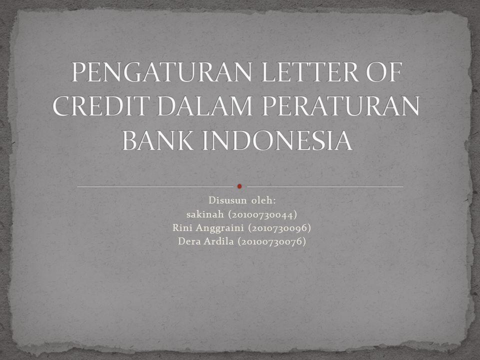 PENGATURAN LETTER OF CREDIT DALAM PERATURAN BANK INDONESIA