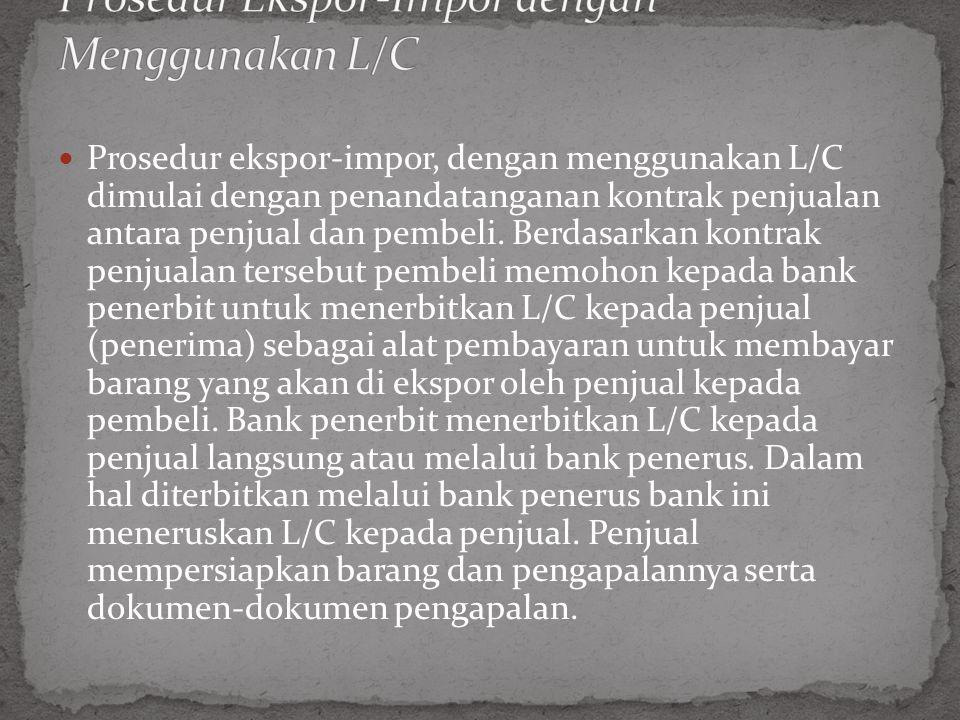 Prosedur Ekspor-Impor dengan Menggunakan L/C