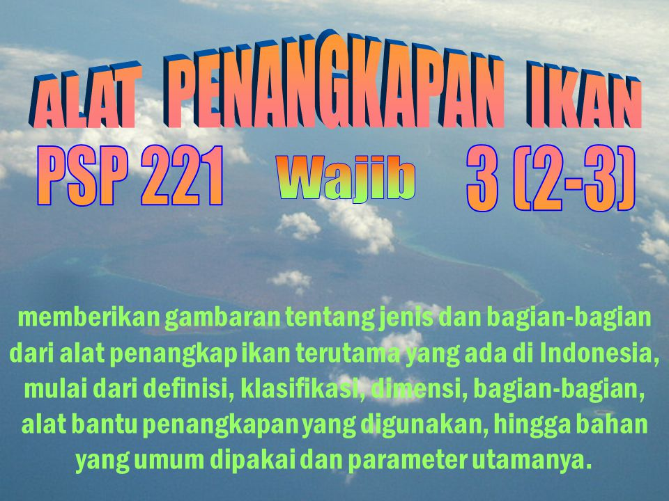 ALAT PENANGKAPAN IKAN PSP 221 3 (2-3) Wajib