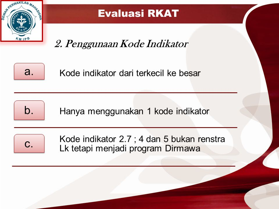 a. b. c. 2. Penggunaan Kode Indikator Evaluasi RKAT