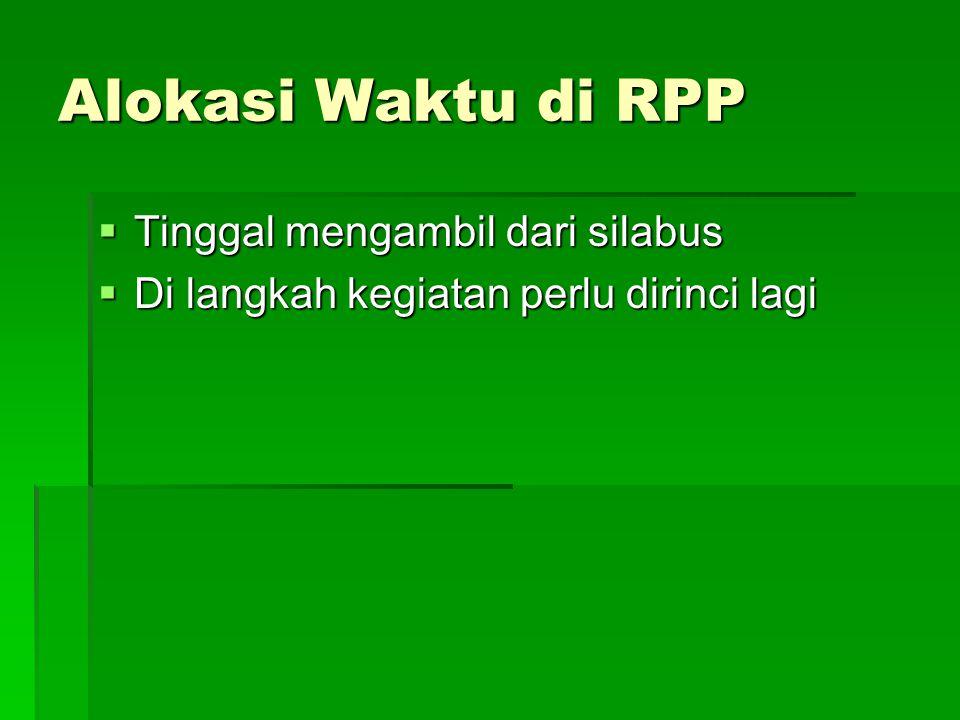 Alokasi Waktu di RPP Tinggal mengambil dari silabus