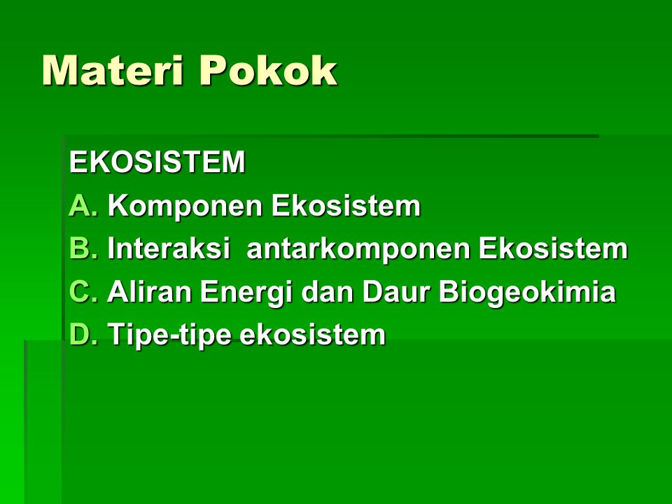 Materi Pokok EKOSISTEM Komponen Ekosistem