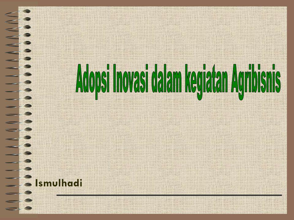 Adopsi Inovasi dalam kegiatan Agribisnis