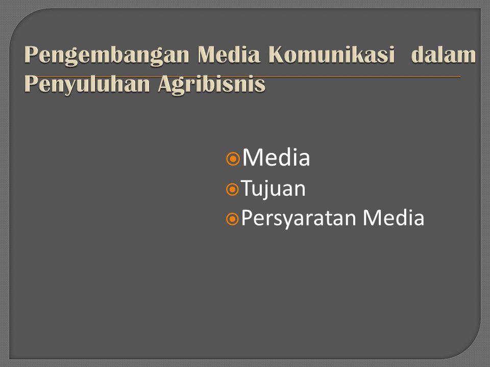 Pengembangan Media Komunikasi dalam Penyuluhan Agribisnis