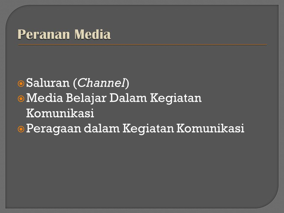Peranan Media Saluran (Channel)