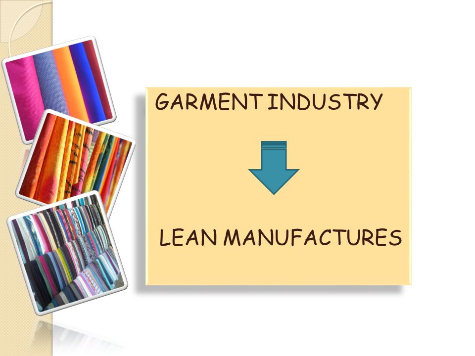 GARMENT INDUSTRY LEAN MANUFACTURES